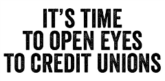 It's Time to Open Your Eyes to Credit Unions