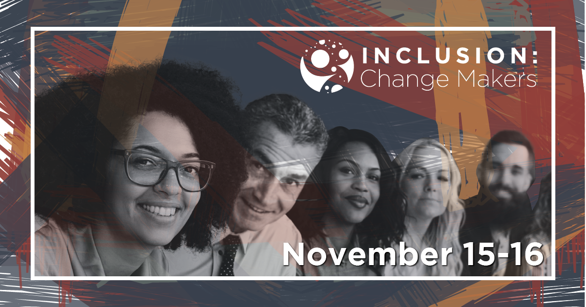 Inclusion: Change Makers